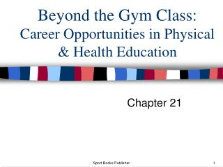 Beyond the Gym Class:  Career Opportunities in Physical & Health Education