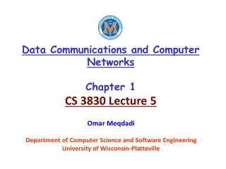 Data Communications and Computer Networks Chapter 1 CS 3830 Lecture 5