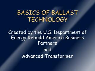 BASICS OF BALLAST TECHNOLOGY