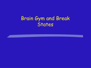 Brain Gym and Break States
