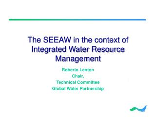 The SEEAW in the context of Integrated Water Resource Management