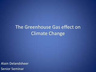 The Greenhouse Gas effect on Climate Change