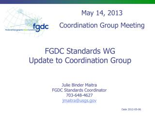 FGDC Standards WG Update to Coordination Group
