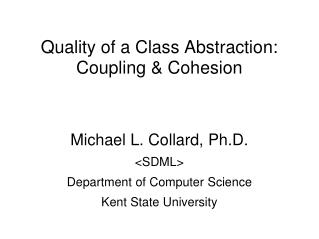 Quality of a Class Abstraction: Coupling & Cohesion