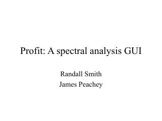 Profit: A spectral analysis GUI