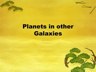 Planets in other Galaxies
