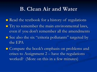 B. Clean Air and Water