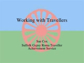 Working with Travellers