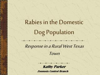 Rabies in the Domestic Dog Population