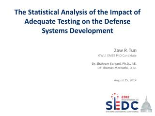 The Statistical Analysis of the Impact of Adequate Testing on the Defense Systems Development