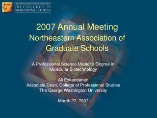 2007 Annual Meeting Northeastern Association of  Graduate Schools