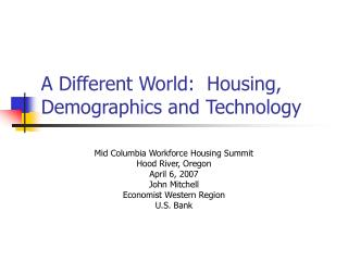 A Different World:  Housing, Demographics and Technology