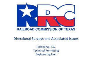 Directional Surveys and Associated Issues Rick Behal, P.G. Technical Permitting Engineering Unit