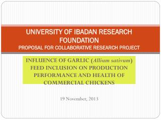 UNIVERSITY OF IBADAN RESEARCH FOUNDATION PROPOSAL FOR COLLABORATIVE RESEARCH PROJECT