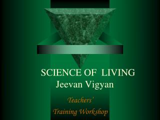 SCIENCE OF  LIVING     Jeevan Vigyan