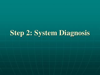 Step 2: System Diagnosis