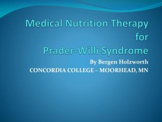 Medical Nutrition Therapy for  Prader-Willi Syndrome