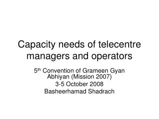 Capacity needs of telecentre managers and operators