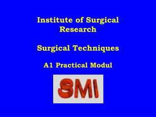 Institute of Surgical Research Surgical Techniques A1 Practical Modul