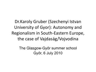 The Glasgow-Győr summer school Győr, 6 July 2010