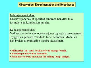 Induksjonsmetoden: Observasjoner av et spesifikt fenomen benyttes til å