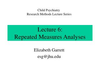 Lecture 6: Repeated Measures Analyses