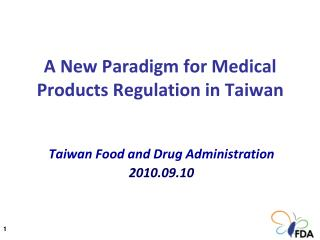 A New Paradigm for Medical Products Regulation in Taiwan