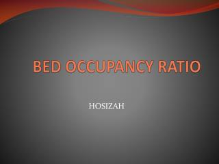 BED OCCUPANCY RATIO