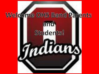 Welcome OHS Band Parents  and  Students!