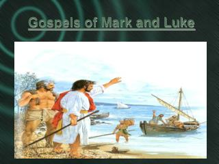 Gospels of Mark and Luke