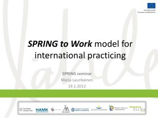 SPRING to Work  model for international practicing