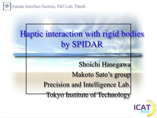 Haptic interaction with rigid bodies by SPIDAR