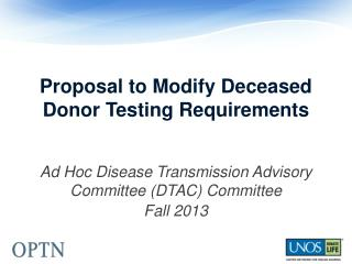 Proposal to Modify Deceased Donor Testing Requirements