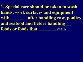 2. Bacteria from ___ foods can cross- contaminate other foods.  (V-212)