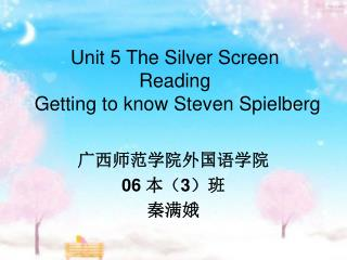 Unit 5 The Silver Screen Reading  Getting to know Steven Spielberg
