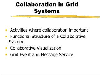Collaboration in Grid Systems