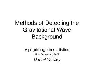 Methods of Detecting the Gravitational Wave Background