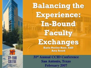 Balancing the Experience: In-Bound Faculty Exchanges Karla Neeley Hase, EdD Amy Acord