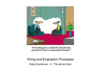 Hiring and Evaluation Processes Greg Granderson   &   Pat James Hanz
