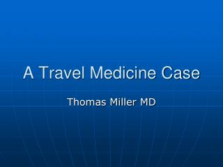 A Travel Medicine Case