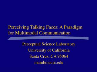 Perceiving Talking Faces: A Paradigm for Multimodal Communication