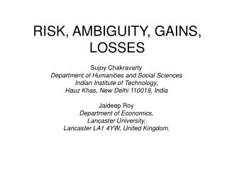 RISK, AMBIGUITY, GAINS, LOSSES
