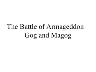 The Battle of Armageddon – Gog and Magog