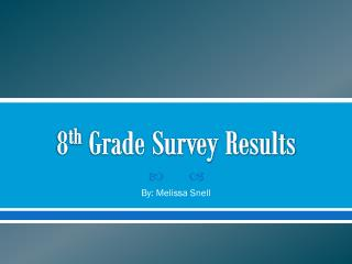 8 th  Grade Survey Results