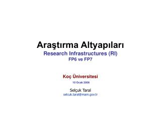 Ara?t?rma Altyap?lar? Research Infrastructures (RI)  FP6 ve FP7