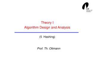 Theory I Algorithm Design and Analysis (5 Hashing)
