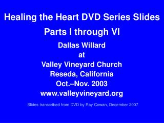 Healing the Heart DVD Series Slides Parts I through VI