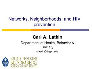 Networks, Neighborhoods, and HIV prevention