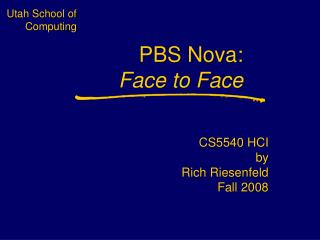 PBS Nova:  Face to Face
