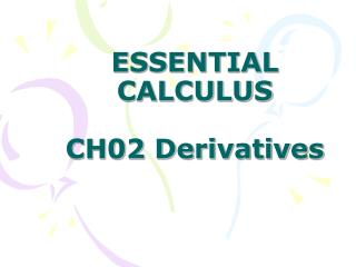 ESSENTIAL CALCULUS CH02 Derivatives